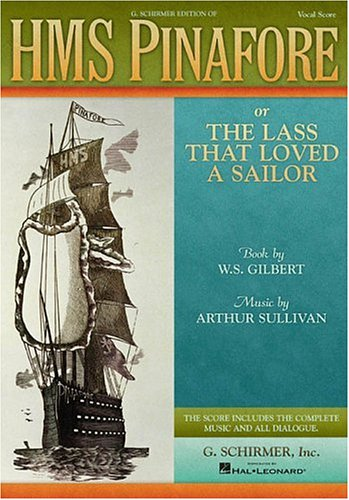 HMS. Pinafore Or the Lass That Loved a Sailor N/A edition cover