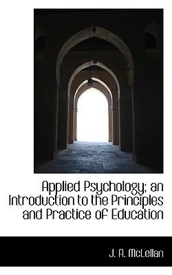Applied Psychology; an Introduction to the Principles and Practice of Education  N/A 9781116676235 Front Cover