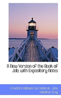 New Version of the Book of Job; with Expository Notes  N/A 9781116717235 Front Cover
