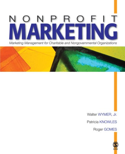 Nonprofit Marketing Marketing Management for Charitable and Nongovernmental Organizations  2006 9781412909235 Front Cover