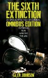 Sixth Extinction: an Apocalyptic Tale of Survival Omnibus Edition (Books 1 - 4) N/A 9781484049235 Front Cover