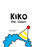 Kiko the Clown  N/A 9781490950235 Front Cover