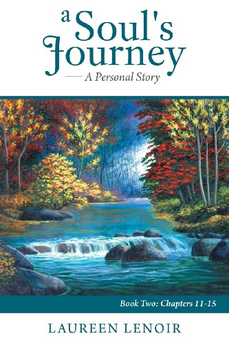 Soul's Journey: a Personal Story Book Two: Chapters 11-15  2013 9781491838235 Front Cover