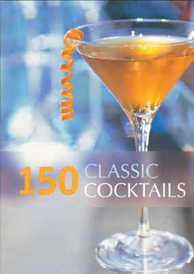 150 Classic Cocktails  N/A 9781552854235 Front Cover