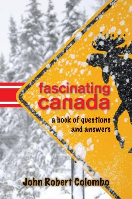 Fascinating Canada A Book of Questions and Answers  2011 9781554889235 Front Cover
