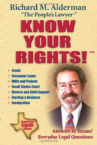 Know Your Rights! Answers to Texans' Everyday Legal Questions 8th 2010 edition cover