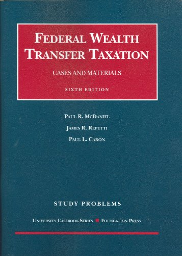 Study Problems to Accompany Federal Wealth Transfer Taxation, Cases and Materials  6th 2010 (Revised) edition cover