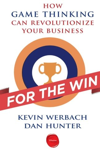 For the Win How Game Thinking Can Revolutionize Your Business  2012 edition cover