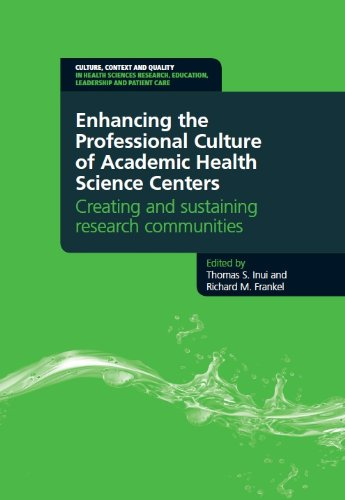 Enhancing the Professional Culture of Academic Health Science Centers Creating and Sustaining Research Communities  2013 edition cover