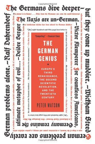 German Genius Europe's Third Renaissance, the Second Scientific Revolution, and the Twentieth Century N/A edition cover