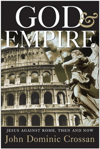 God and Empire Jesus Against Rome, Then and Now  2007 edition cover