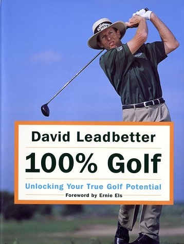 100% Golf Unlocking Your True Golf Potential  2002 9780062708236 Front Cover
