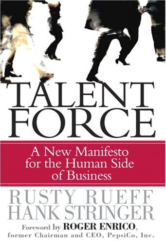 Talent Force A New Manifesto for the Human Side of Business  2006 edition cover