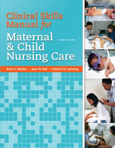 Clinical Skills Manual for Maternal and Child Nursing Care  3rd 2011 edition cover