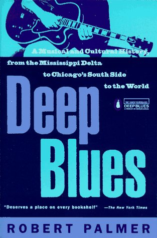 Deep Blues A Musical and Cultural History of the Mississippi Delta N/A edition cover