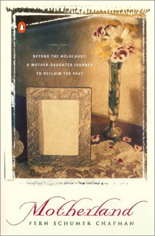 Motherland Beyond the Holocaust - A Mother-Daughter Journey to Reclaim the Past N/A edition cover