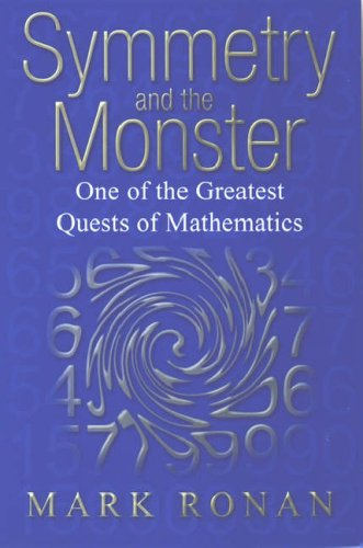 Symmetry and the Monster One of the Greatest Quests of Mathematics  2006 edition cover