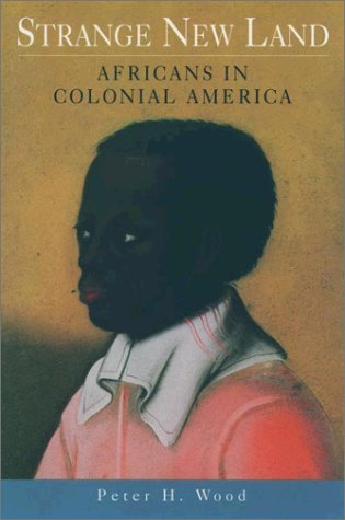 Strange New Land Africans in Colonial America  2002 edition cover