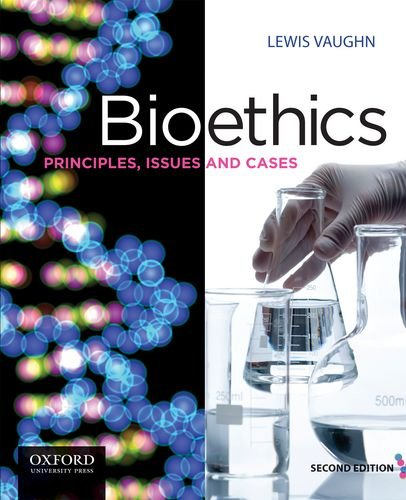 Bioethics Principles, Issues, and Cases 2nd 2013 edition cover