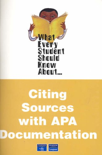 What Every Student Should Know about Citing Sources with APA Documentation   2007 9780205499236 Front Cover