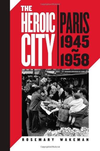 Heroic City Paris, 1945-1958  2009 9780226870236 Front Cover