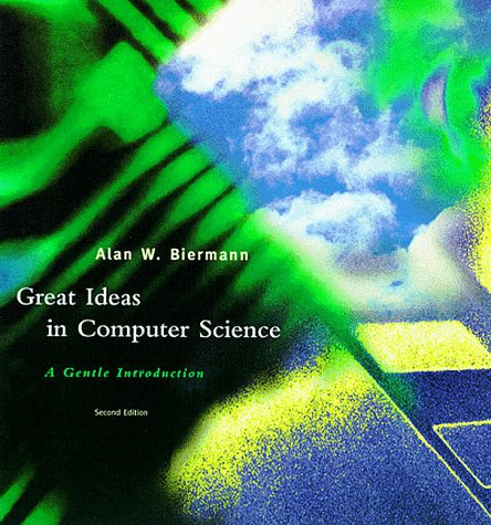 Great Ideas in Computer Science A Gentle Introduction 2nd 1997 9780262522236 Front Cover