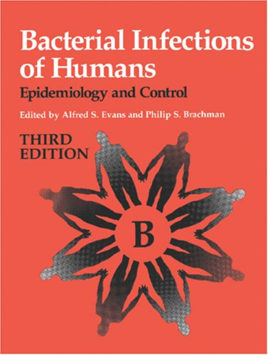 Bacterial Infections of Humans Epidemiology and Control 3rd 1998 (Revised) 9780306453236 Front Cover