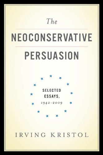 Neoconservative Persuasion Selected Essays, 1942-2009  2010 9780465022236 Front Cover
