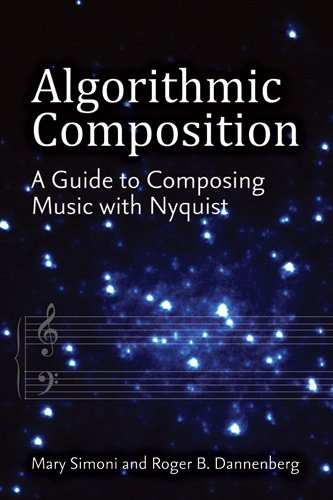 Algorithmic Composition A Guide to Composing Music with Nyquist  2013 edition cover