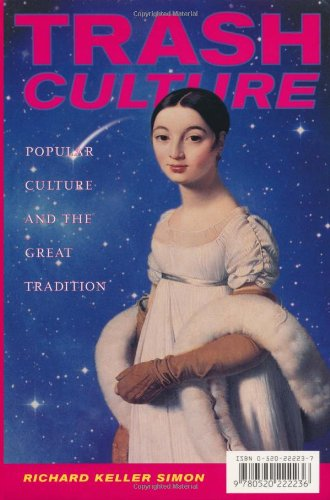 Trash Culture Popular Culture and the Great Tradition  1999 edition cover