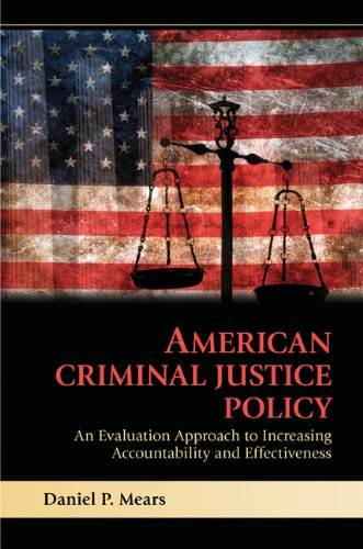 American Criminal Justice Policy An Evaluation Approach to Increasing Accountability and Effectiveness  2010 edition cover
