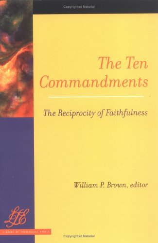 Ten Commandments The Reciprocity of Faithfulness  2004 edition cover