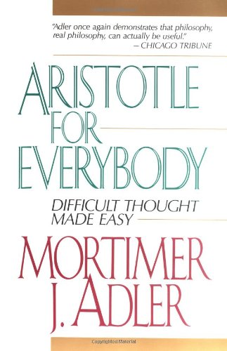 Aristotle for Everybody Difficult Thought Made Easy  1997 edition cover