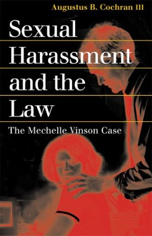 Sexual Harassment and the Law The Mechelle Vinson Case  2004 edition cover