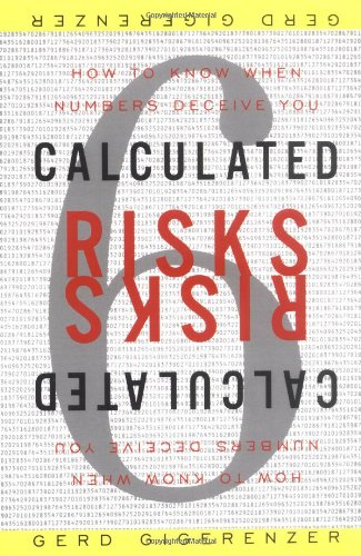 Calculated Risks How to Know When Numbers Deceive You  2003 edition cover