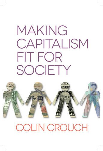 Making Capitalism Fit for Society   2013 9780745672236 Front Cover