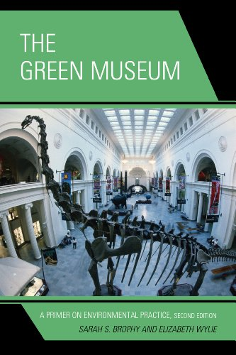 Green Museum A Primer on Environmental Practice 2nd 2013 9780759123236 Front Cover
