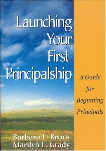 Launching Your First Principalship A Guide for Beginning Principals  2004 9780761946236 Front Cover