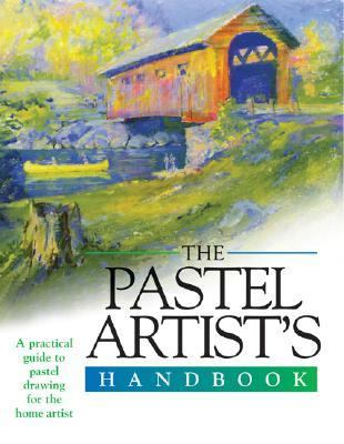 Pastel Artist's Handbook A Practical Guide to Pastel Drawing for the Home Artist  2004 edition cover
