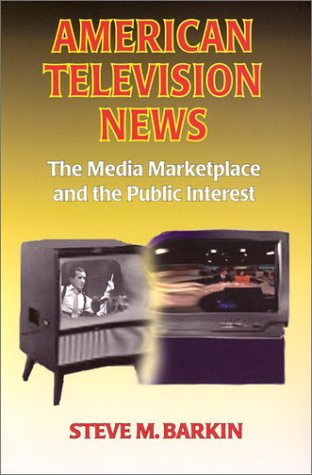 American Television News The Media Marketplace and the Public Interest  2003 edition cover