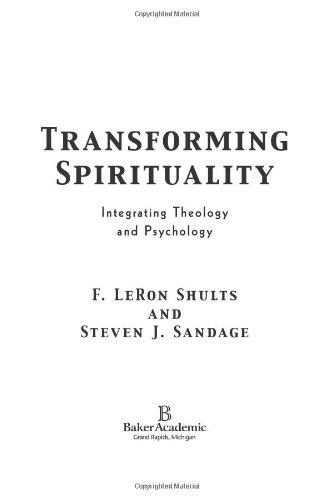 Transforming Spirituality Integrating Theology and Psychology  2006 9780801028236 Front Cover