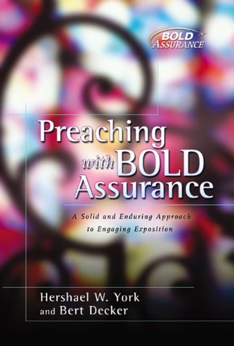 Preaching with Bold Assurance A Solid and Enduring Approach to Engaging Exposition  2003 edition cover