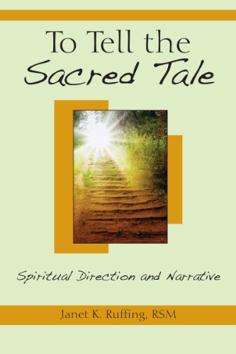 To Tell the Sacred Tale Spiritual Direction and Narrative  2010 edition cover