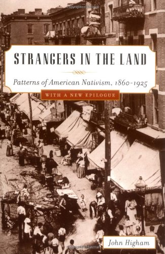Strangers in the Land Patterns of American Nativism, 1860-1925  2002 (Revised) edition cover