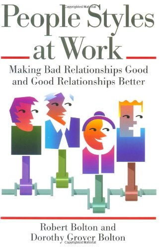 People Styles at Work Making Bad Relationships Good and Good Relationships Better  1996 edition cover
