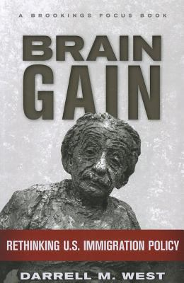 Brain Gain Rethinking U. S. Immigration Policy  2010 edition cover