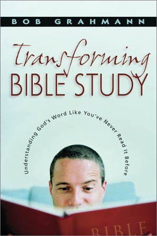 Transforming Bible Study Understanding God's Word Like You've Never Read It Before  2003 edition cover