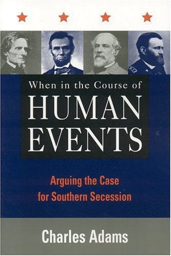 When in the Course of Human Events Arguing the Case for Southern Secession N/A edition cover