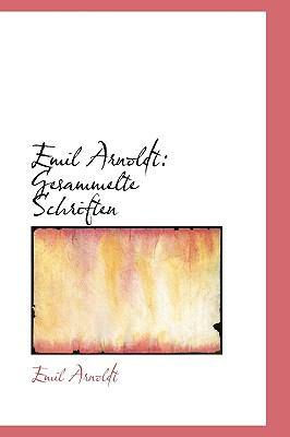 Emil Arnoldt : Gesammelte Schriften N/A 9781113401236 Front Cover