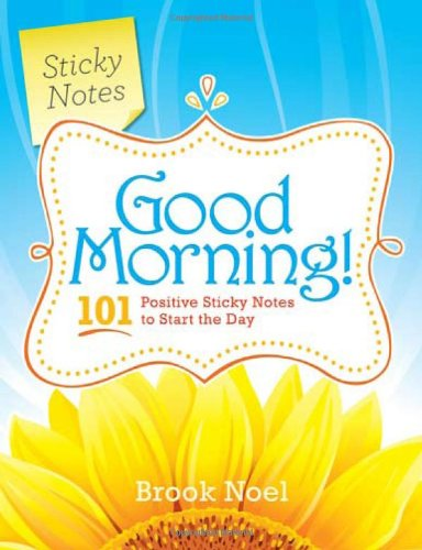 Good Morning 101 Positive Sticky Notes to Start the Day! N/A 9781402239236 Front Cover